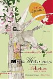 """Christiane Strauss/Ebru Cihan, Meine Wörter reisen von Drinnen nach Draußen/Kelimelerim içeride ve dışarıda. SchauHör Verlag. Die Bilderwelt von """"Meine Wörter reisen von Drinnen nach Draußen"""" ist unglaublich vielfältig, kreativ und regt die Fantasie von K"""
