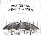 """Haery Lee/Byeongkyu Jeong, Was tust Du, wenn es regnet? SchauHör Verlag. """"Was tust Du wenn es regnet"""" ist nicht nur ein Buch für trübe Regentage! Fantastische Tiere beantworten die Frage – und zwar auf ihre ganz persönliche Weise. Ein trauriger Tiger wart"""